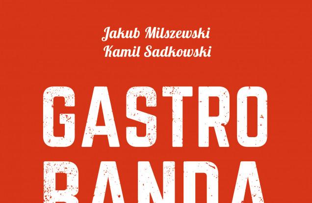 Gastrobanda - Kamil Sadkowski, Jakub Milszewski
