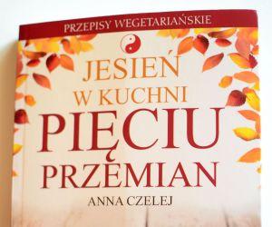 Jesień W Kuchni Pięciu Przemian Anna Czelej