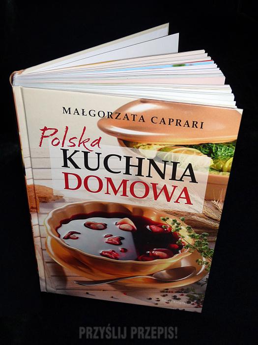 Polska Kuchnia Domowa Małgorzata Caprari Przyslijprzepispl