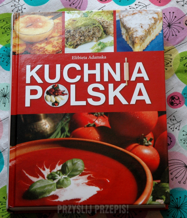 Kuchnia Polska Elzbieta Adamska Przyslijprzepis Pl