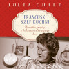 Francuski szef kuchni - Julia Child