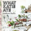 What Katie ate – weekend Katie fot.gwfoksal